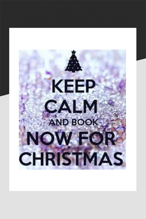 Keep calm and book for Christmas